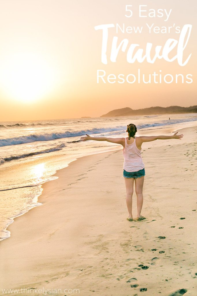5 Easy New Year's Travel Resolutions to achieve this year! // www.thinkelysian.com